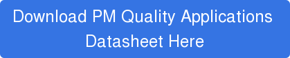 Download PM Quality Applications  Datasheet Here